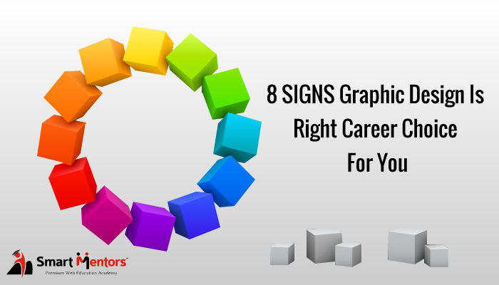 8 Signs Graphic Design Is Right Career Choice For You