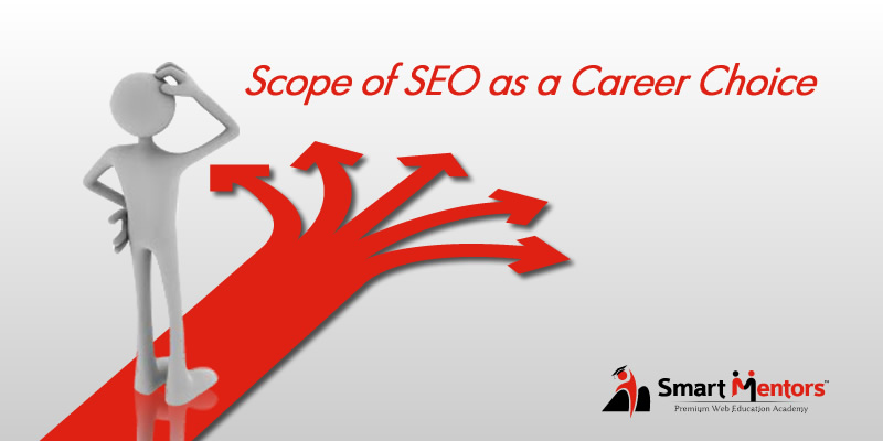 Scope of SEO as a Career Choice - Pros, Cons, Job, Salary & Career Growth