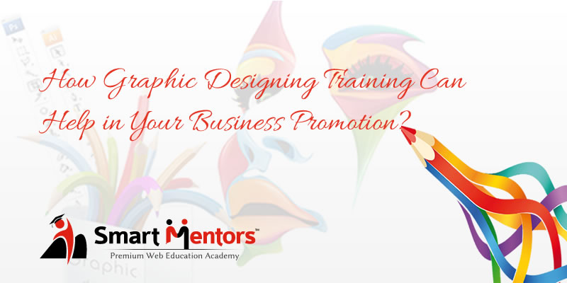 How Graphic Designing Training Can Help in Your Business Promotion?