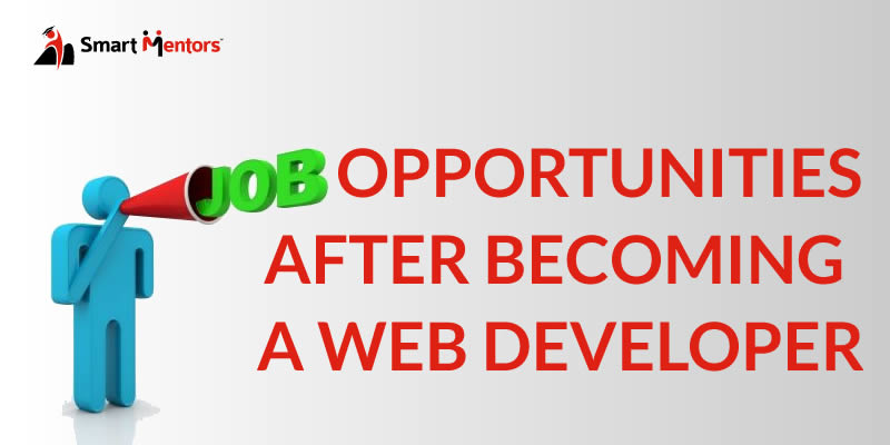 Job Opportunities After Becoming A Web Developer