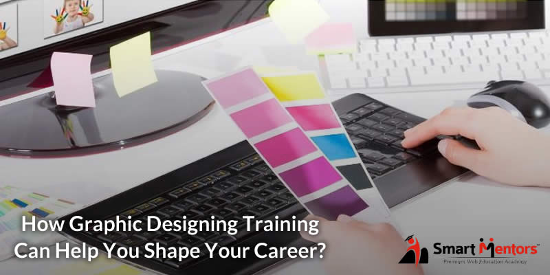 How Graphic Designing Training Can Help You Shape Your Career?