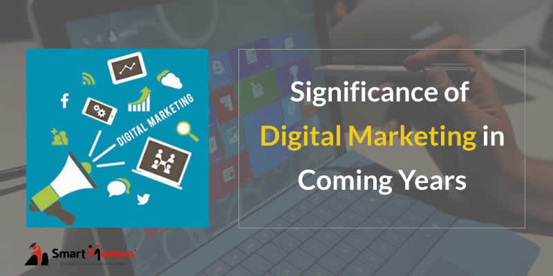 Significance Of Digital Marketing In Coming Years