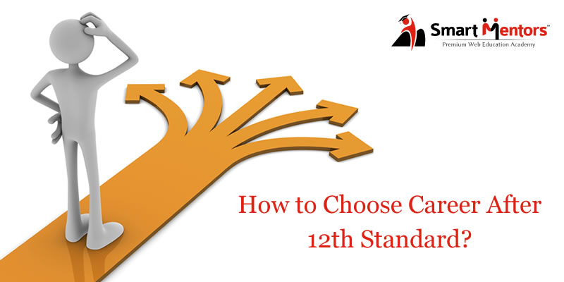 How to choose Career after 12th Standard?