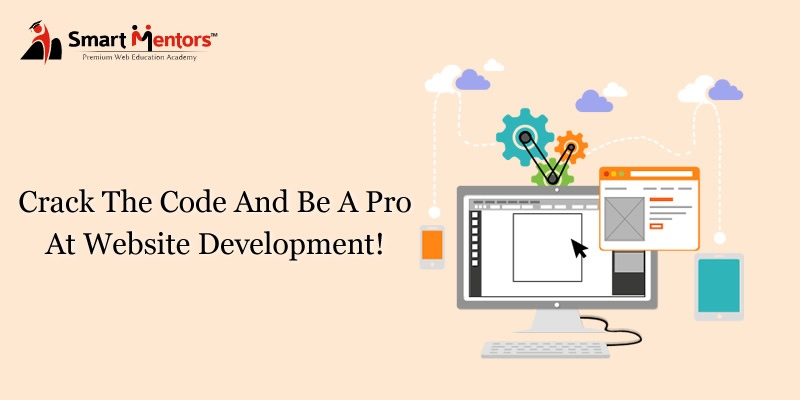 Crack The Code And Be A Pro At Website Development!