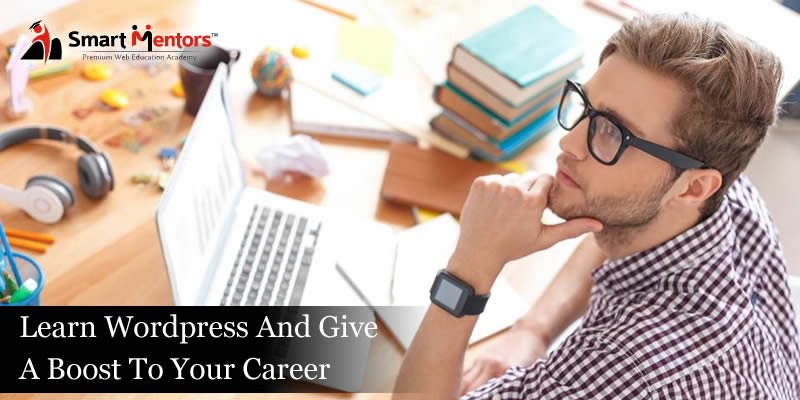 Learn WordPress And Give A Boost To Your Career