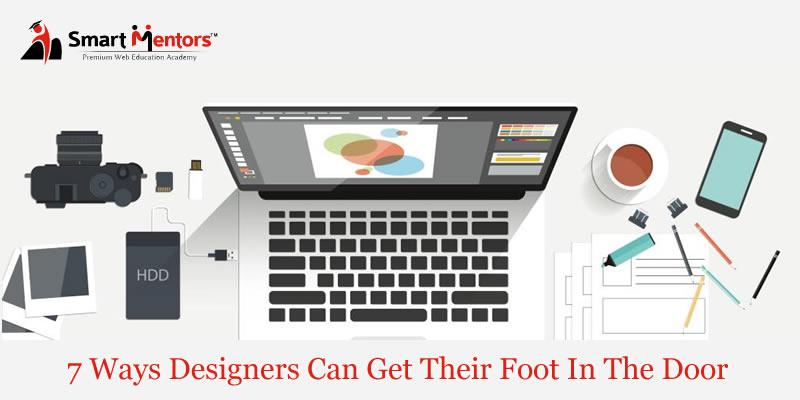 7 Ways Designers Can Get Their Foot In The Door