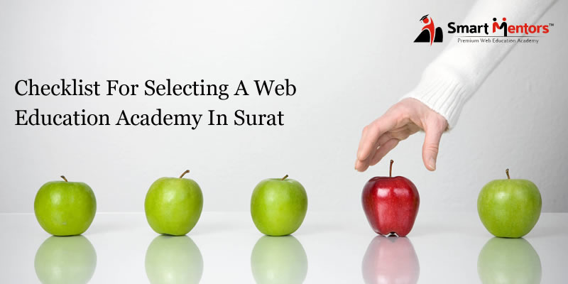 Checklist For Selecting A Web Education Academy In Surat