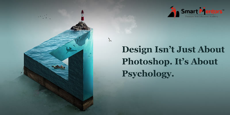 Design Isn't Just About Photoshop. It's About Psychology.