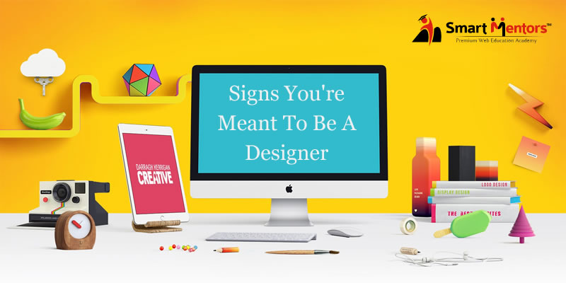 Signs You're Meant To Be A Designer