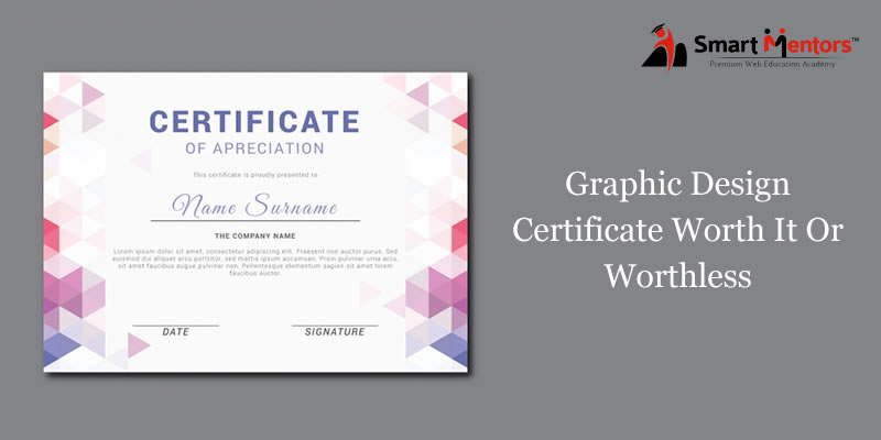 Graphic Design Certificate Worth It Or Worthless?