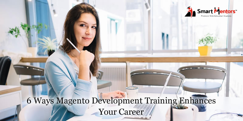6 ways Magento Development training enhances your career