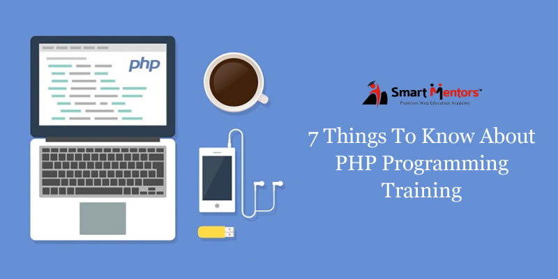 7 things to know about PHP programming training