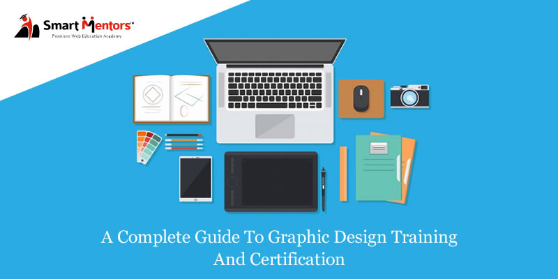 A complete guide to Graphic design training and certification