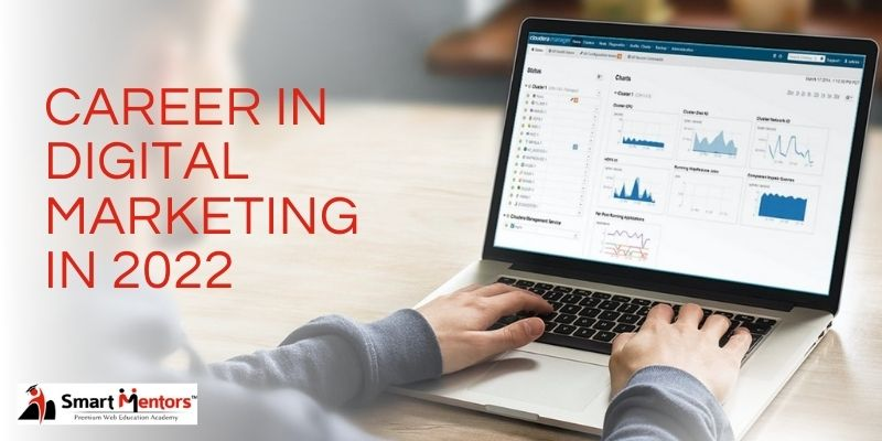 Why Choose A Career In Digital Marketing In 2022?
